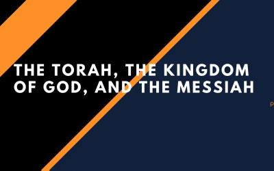 The Torah, the Kingdom of God, and the Messiah – Ed Nelson